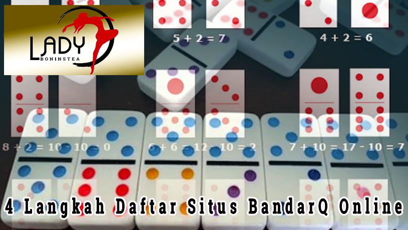 BandarQ - 4 Langkah Daftar Situs BandarQ Online